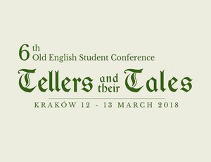6th Old English Student Conference: Tellers and Their Tales