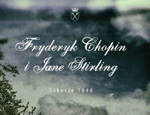 Exhibition: Frédéric Chopin and Jane Stirling, Scotland 1848
