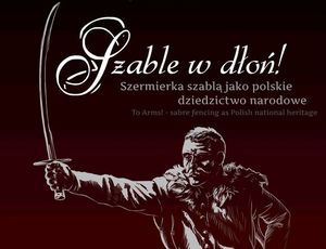 To Arms! Sabre fencing as Polish national heritage
